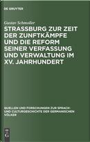 Strassburg zur Zeit der Zunftkämpfe und die Reform seiner Verfassung und Verwaltung im XV. Jahrhundert by Gustav Schmoller