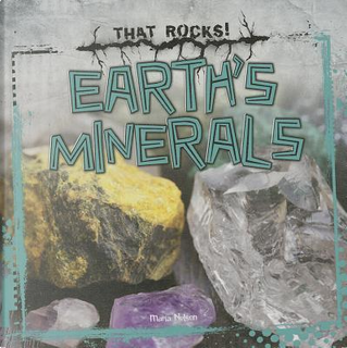 Earth's Minerals by Maria Nelson