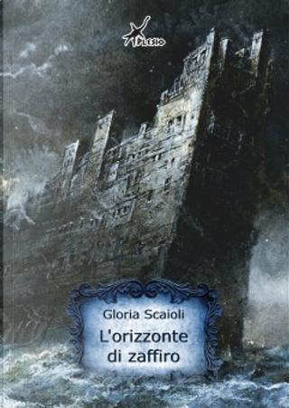 L'orizzonte di zaffiro by Gloria Scaioli