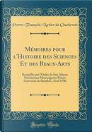 Mémoires pour l'Histoire des Sciences Et des Beaux-Arts by Pierre-François-Xavier De Charlevoix