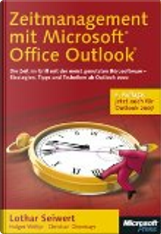 Zeitmanagement mit Microsoft Office Outlook by Lothar Seiwert, Christian Obermayr, Holger Woeltje