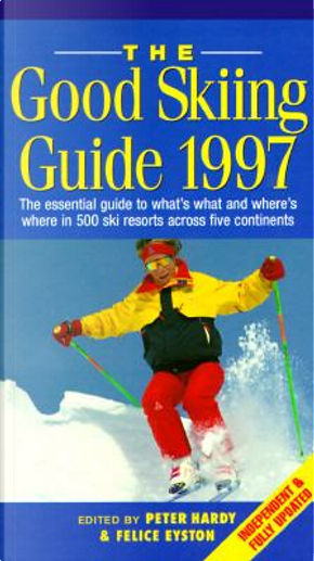 The Good Skiing Guide, 1997 by Felice Eyston