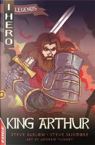King Arthur by Steve Barlow