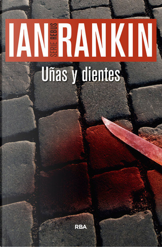 Uñas y dientes by Ian Rankin
