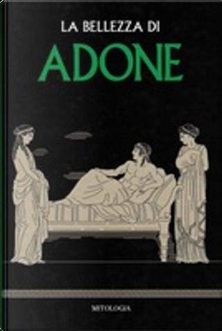 La bellezza di Adone by María José Guillén