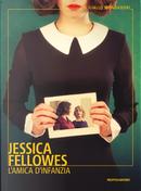 L'amica di infanzia by Jessica Fellowes