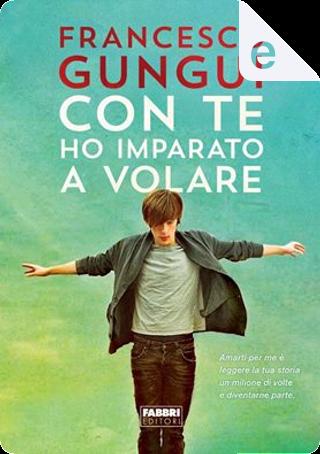 Con te ho imparato a volare by Francesco Gungui