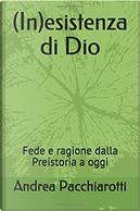 (In)esistenza di Dio by Andrea Pacchiarotti