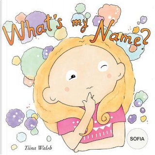 What's My Name? Sofia by Tiina Walsh
