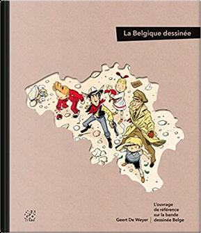 La Belgique dessinée by Geert De Weyer