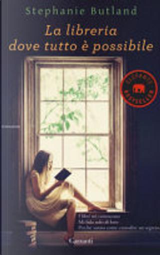 La libreria dove tutto è possibile by Stephanie Butland