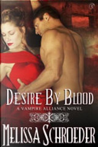 Desire by Blood by Melissa Schroeder