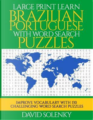 Large Print Learn Brazilian Portuguese with Word Search Puzzles by David Solenky