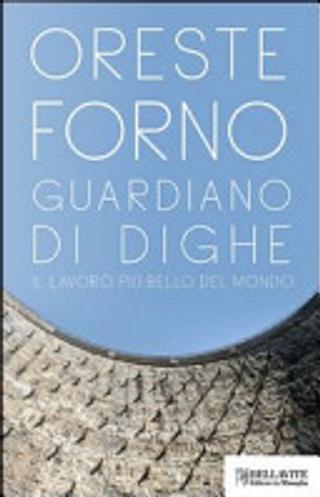 Guardiano di dighe by Oreste Forno