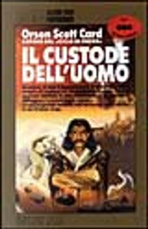 Il custode dell'uomo by Orson Scott Card