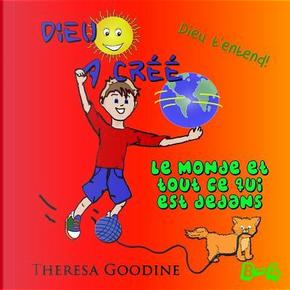 Dieu a Créé by Theresa Goodine