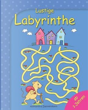 Lustige Labyrinthe by Alexandra Dannenmann