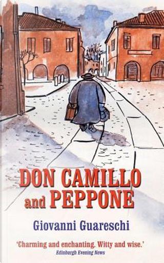 Don Camillo and Peppone by Giovanni Guareschi