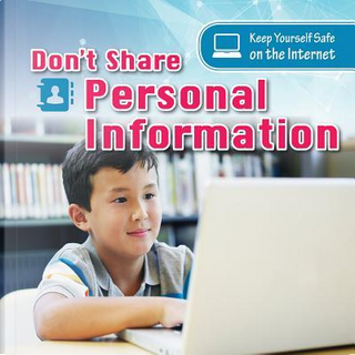 Don't Share Personal Information by Karen McMichael