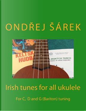 Irish Tunes for All Ukulele by Ondrej Šárek