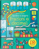 Frazioni e decimali. Sollevo e scopro. Ediz. illustrata by Rosie Dickins