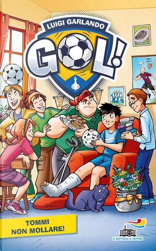 Gol - 15. Tommi, non mollare! by Luigi Garlando