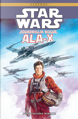 Star Wars: Squadriglia Rogue Ala-X by Michael A. Stackpole, Mike Baron, Ryder Windham
