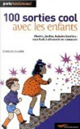 100 sorties cool avec les enfants by Isabelle Calabre