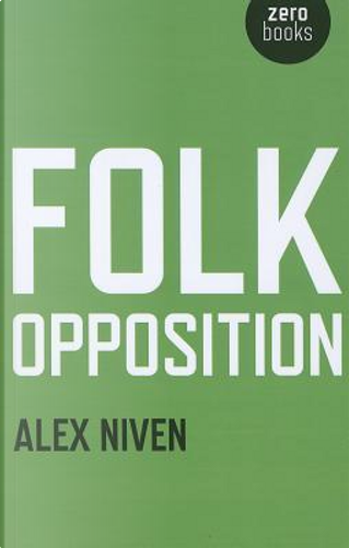 Folk Opposition by Alex Niven