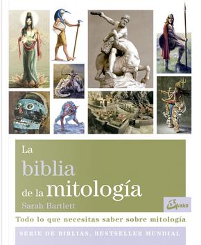 La biblia de la mitología by Sarah Bartlett