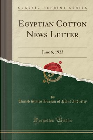 Egyptian Cotton News Letter by United States Bureau of Plant Industry
