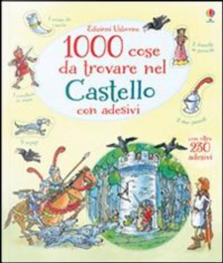 1000 cose da trovare nel castello. Con adesivi. Ediz. illustrata by Hazel Maskell