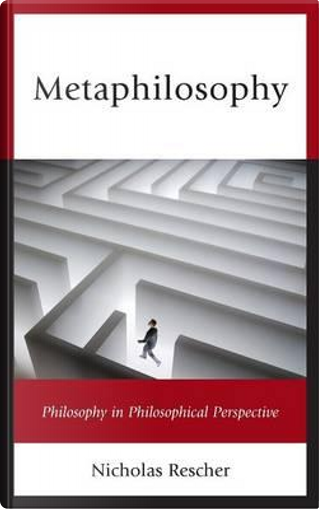 Metaphilosophy by Nicholas Rescher
