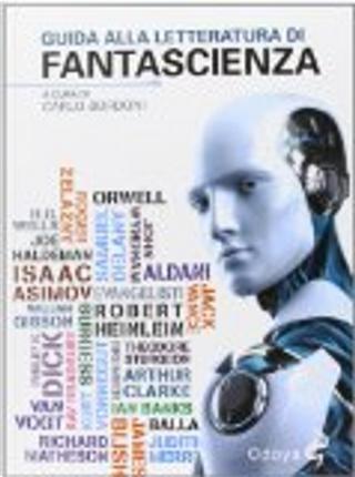 Guida alla letteratura di fantascienza by Domenico Gallo, Claudio Asciuti, Giuseppe Panella, Riccardo Gramantieri, Gian Filippo Pizzo