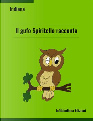 Il gufo Spiritello racconta... by Indiana