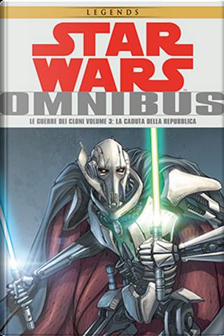 Star Wars Omnibus: Le guerre dei cloni vol. 3 by John Ostrander, Miles Lane, W. Haden Blackman