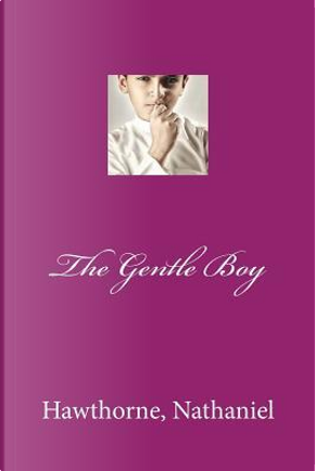 The Gentle Boy by NATHANIEL HAWTHORNE