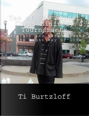 Tao of the Street Chess Ministry Tournaments by Ti Burtzloff