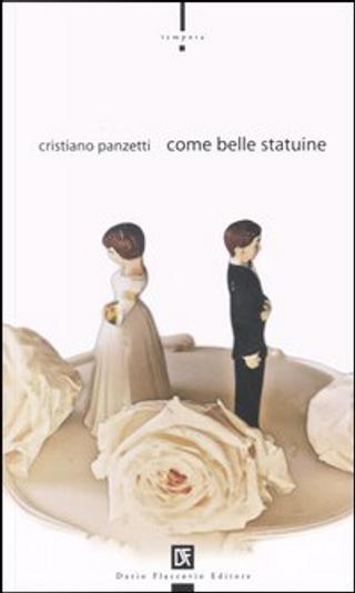 Come belle statuine by Cristiano Panzetti