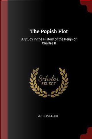 The Popish Plot by John Pollock