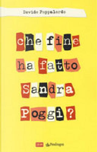 Che fine ha fatto Sandra Poggi? by Davide Pappalardo