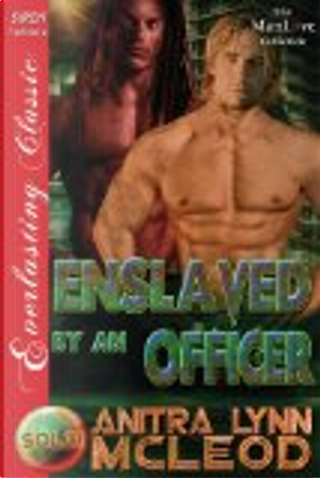 Enslaved by an Officer by Anitra Lynn McLeod