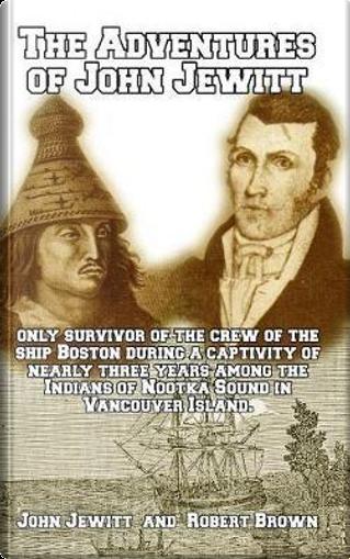 The Adventures of John Jewitt by Robert Brown