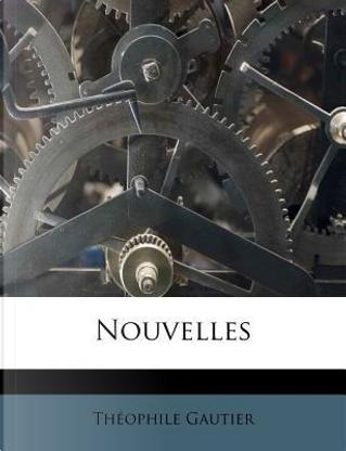 Nouvelles by THEOPHILE GAUTIER