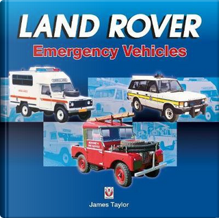 Land Rover Emergency Vehicles by James Taylor