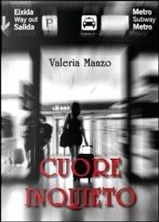 Cuore inquieto by Valeria Manzo