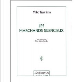 Les Marchands silencieux by Yūko Tsushima