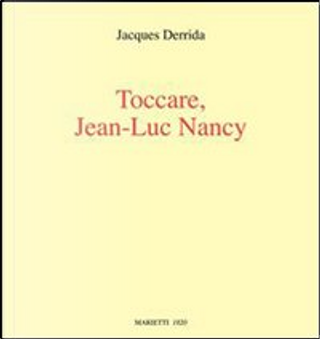 Toccare, Jean-Luc Nancy by Jacques Derrida