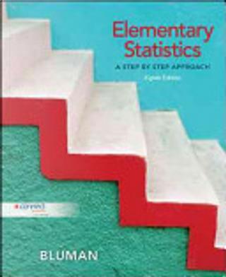 Elementary Statistics: A Step by Step Approach by Allan G. Bluman
