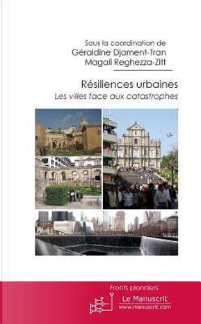 Résiliences urbaines by Géraldine Djament-Tran
